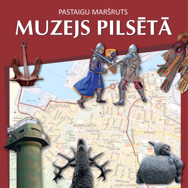 """Muzejs pilsētā Ventspils muzejs piedāvā pastaigu maršrutu """"Muzejs pilsētā"""""""